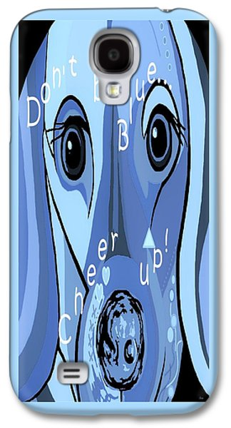 Don't Be Blue Galaxy S4 Case