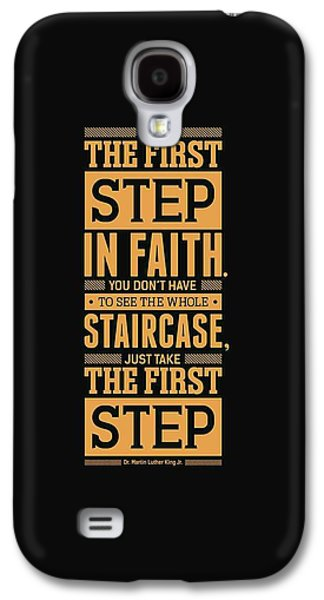 Lab No. 4 Take The First Step Martin Luther King Jr. Motivational Quote Galaxy S4 Case