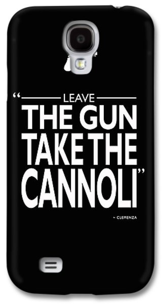Leave The Gun Take The Cannoli Galaxy S4 Case