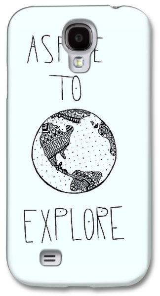 Aspire To Explore Galaxy S4 Case