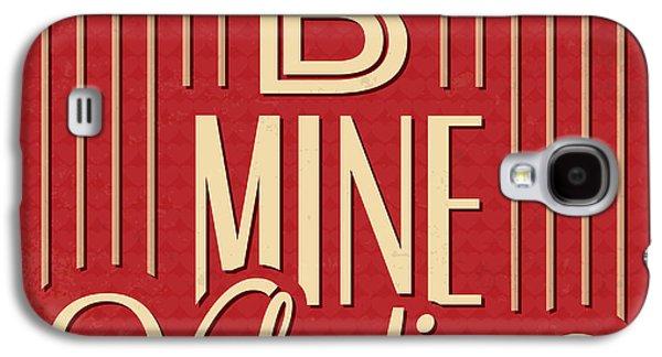 B Mine Valentine Galaxy S4 Case by Naxart Studio