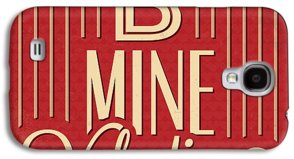 B Mine Valentine Galaxy S4 Case