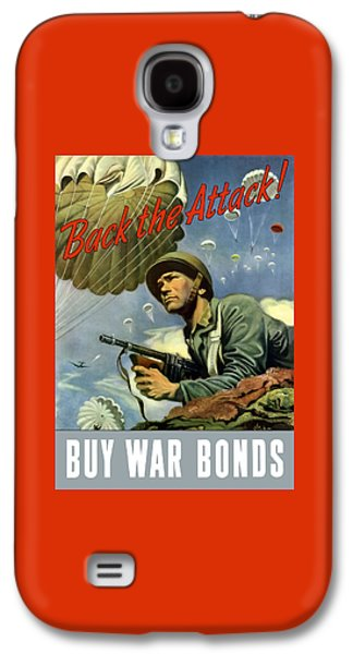 Back The Attack Buy War Bonds Galaxy S4 Case