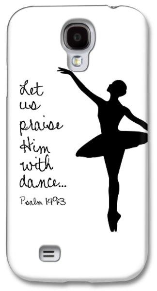 Ballerina Praise Galaxy S4 Case by Nancy Ingersoll