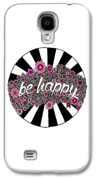Be Happy Galaxy S4 Case