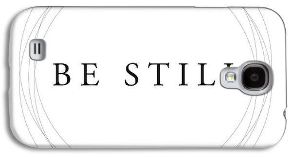 Be Still - Minimalist Scripture Print Galaxy S4 Case
