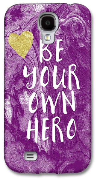 Be Your Own Hero - Inspirational Art By Linda Woods Galaxy S4 Case by Linda Woods