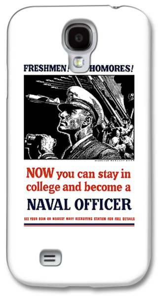 Anti Galaxy S4 Cases - Become A Naval Officer Galaxy S4 Case by War Is Hell Store
