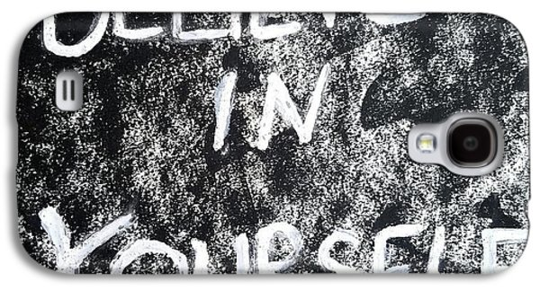 Believe In Yourself Galaxy S4 Case