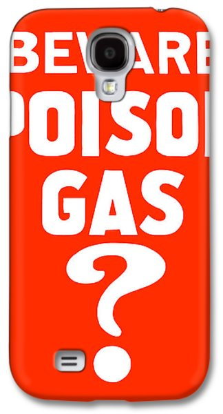 Beware Poison Gas - Wwi Sign Galaxy S4 Case by War Is Hell Store