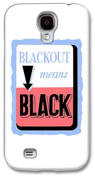 Blackout Means Black Galaxy S4 Case