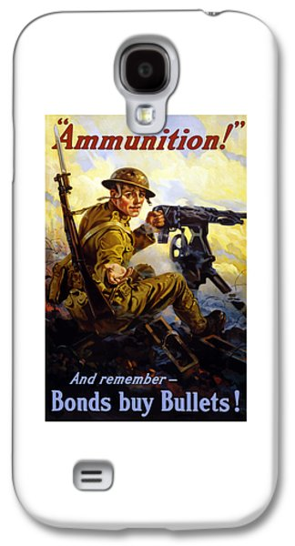 Ammunition  - Bonds Buy Bullets Galaxy S4 Case by War Is Hell Store