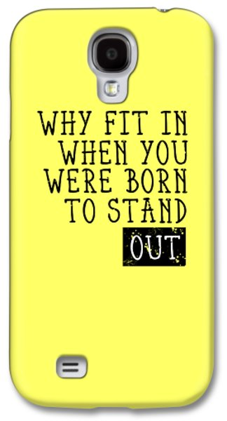 Born To Stand Out Galaxy S4 Case by Melanie Viola
