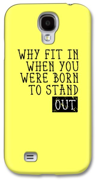Born To Stand Out Galaxy S4 Case