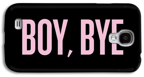 Boy, Bye Galaxy S4 Case by Randi Fayat