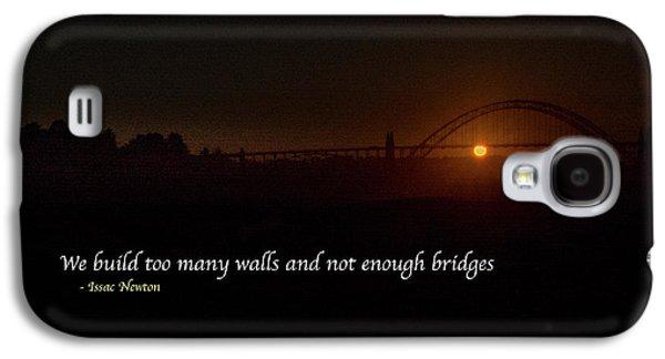 Bridges Not Walls Galaxy S4 Case