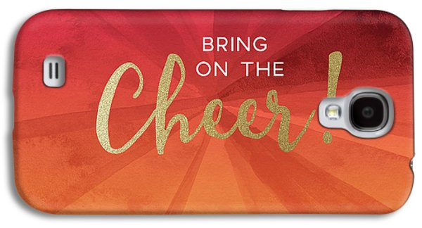 Bring On The Cheer -art By Linda Woods Galaxy S4 Case