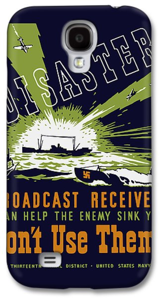 Broadcast Receivers Can Help The Enemy Sink You Galaxy S4 Case by War Is Hell Store