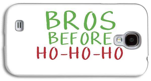 Bros Before Ho Ho Ho- Art By Linda Woods Galaxy S4 Case
