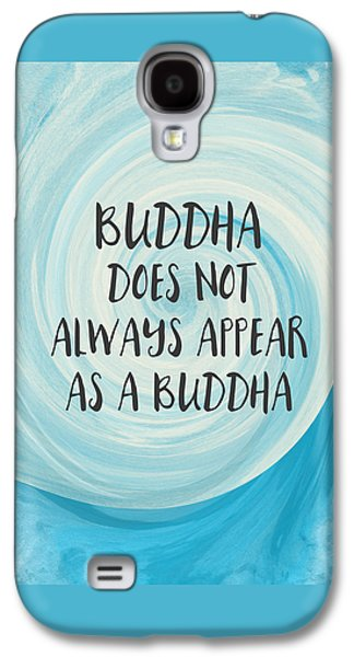 Buddha Does Not Always Appear As A Buddha-zen Art By Linda Woods Galaxy S4 Case by Linda Woods