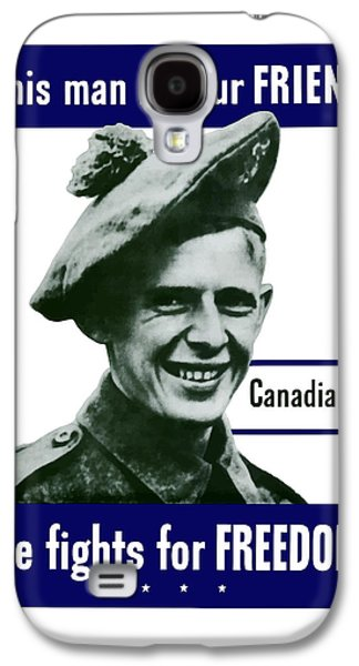 Canadian This Man Is Your Friend Galaxy S4 Case by War Is Hell Store