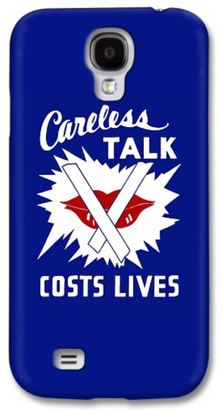 Careless Talk Costs Lives  Galaxy S4 Case by War Is Hell Store
