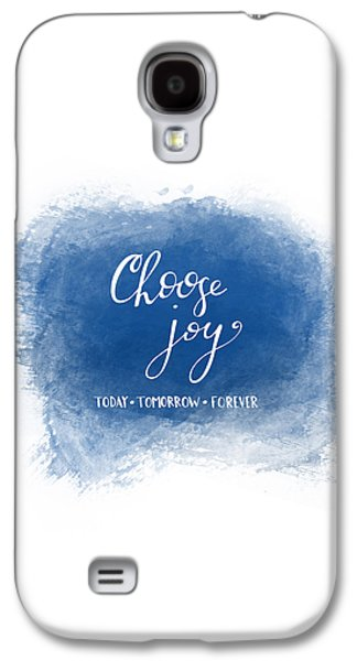 Choose Joy Galaxy S4 Case