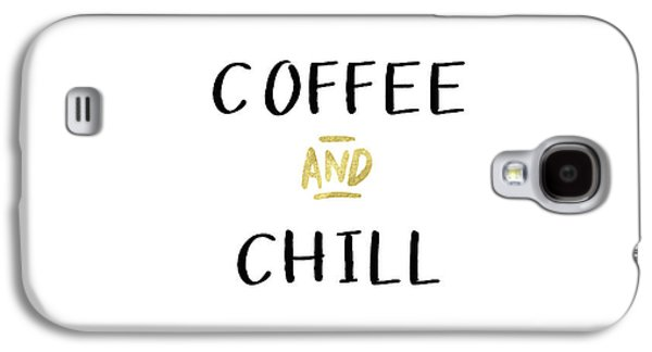 Coffee And Chill-art By Linda Woods Galaxy S4 Case