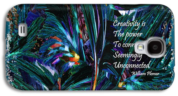 Creativity Is Quote William Plomer  Galaxy S4 Case