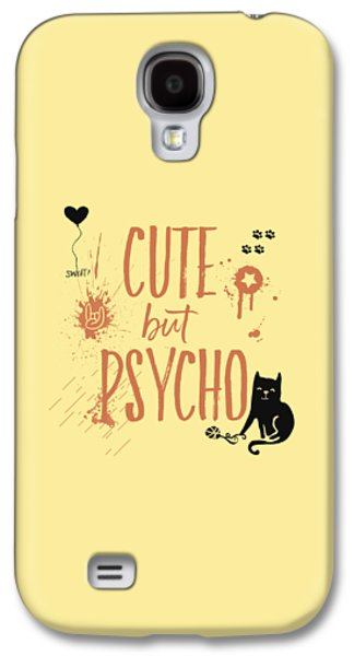 Cute But Psycho Cat Galaxy S4 Case by Melanie Viola