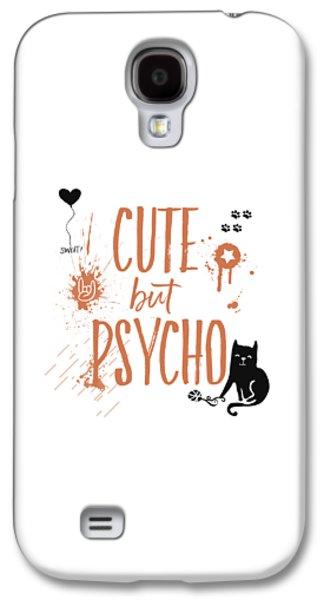 Cat Galaxy S4 Case - Cute But Psycho Cat by Melanie Viola