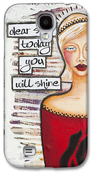 Dear Self Today You Will Shine Inspirational Folk Art Galaxy S4 Case by Stanka Vukelic