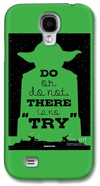 Do Or Do Not There Is No Try. - Yoda Movie Minimalist Quotes Poster Galaxy S4 Case by Lab No 4 The Quotography Department