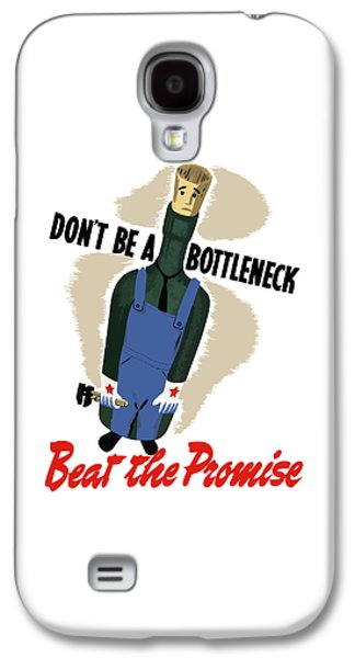 Don't Be A Bottleneck - Beat The Promise Galaxy S4 Case by War Is Hell Store