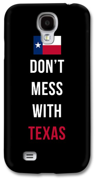 Don't Mess With Texas Tee Black Galaxy S4 Case by Edward Fielding