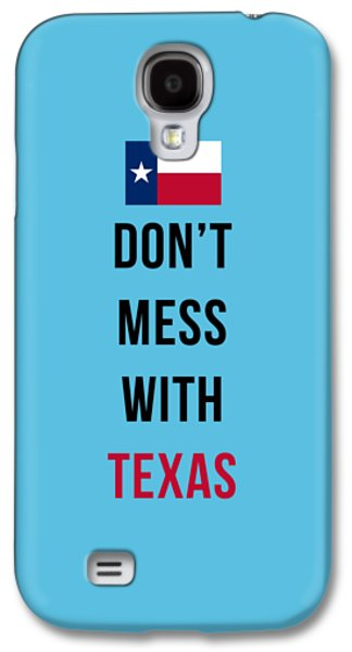 Don't Mess With Texas Tee Blue Galaxy S4 Case by Edward Fielding