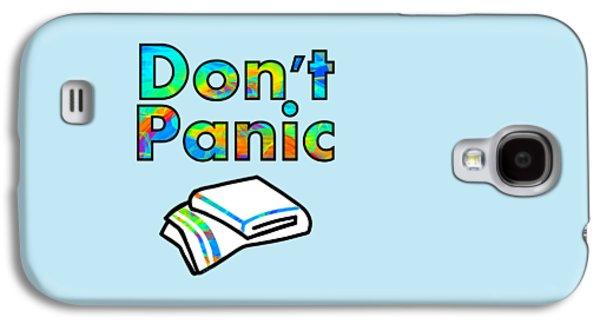Don't Panic Galaxy S4 Case by Anastasiya Malakhova