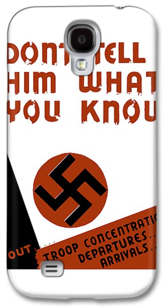 Don't Tell Him What You Know Galaxy S4 Case by War Is Hell Store