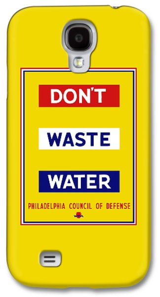 Don't Waste Water - Wpa Galaxy S4 Case by War Is Hell Store