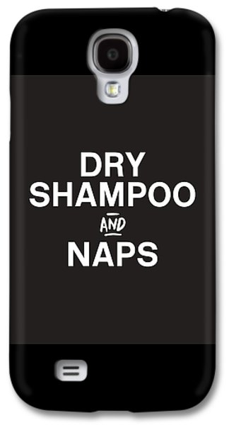 Dry Shampoo And Naps Black And White- Art By Linda Woods Galaxy S4 Case