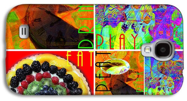 Eat Drink Play Repeat 20140705 Galaxy S4 Case by Home Decor