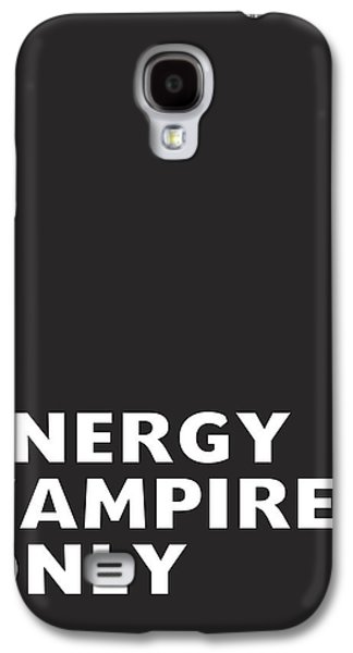 Energy Vampires Only- Art By Linda Woods Galaxy S4 Case