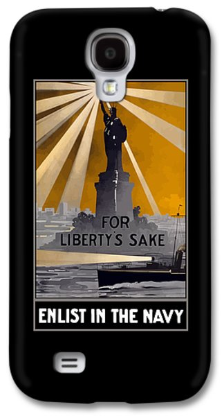 Enlist In The Navy - For Liberty's Sake Galaxy S4 Case