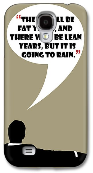 Fat Years - Mad Men Poster Don Draper Quote Galaxy S4 Case