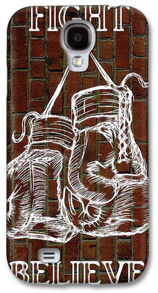 Fight Stand Work Believe Galaxy S4 Case by Dan Sproul