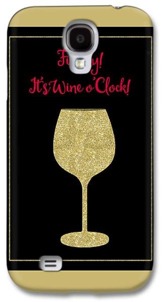 Finally It's Wine O'clock Humorous Modern Poster Galaxy S4 Case