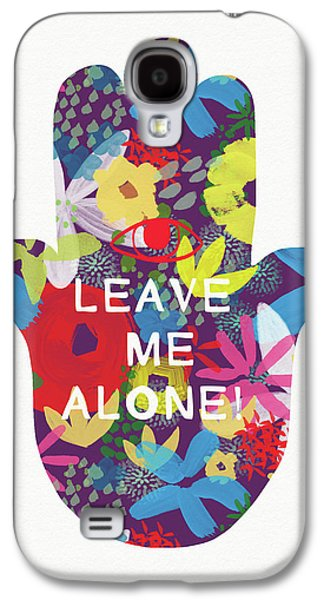 Floral Leave Me Alone Hamsa-art By Linda Woods Galaxy S4 Case by Linda Woods
