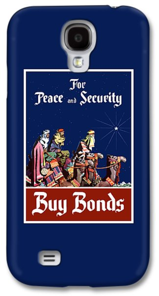 For Peace And Security - Buy Bonds Galaxy S4 Case by War Is Hell Store