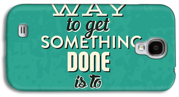 Get Something Done Galaxy S4 Case