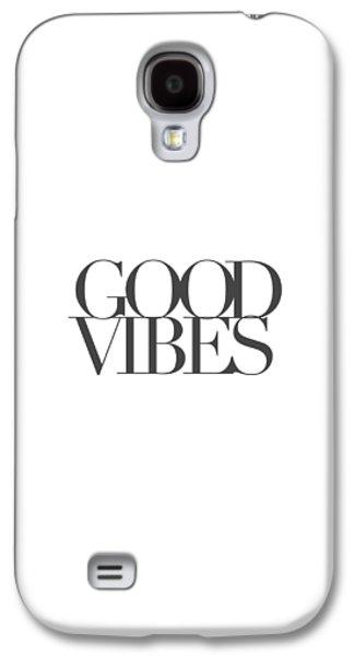 Minimalist Galaxy S4 Case - Good Vibes by Cortney Herron